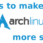 5 maneras de hacer que Arch Linux sea más estable