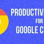 5 aplicaciones de Chrome para maximizar su productividad