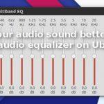 Haga que su audio suene mejor con el ecualizador de audio Pulse en Ubuntu