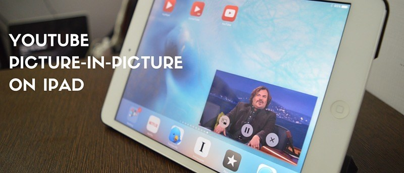 Cómo ver videos de YouTube en modo Imagen en imagen en iOS 9
